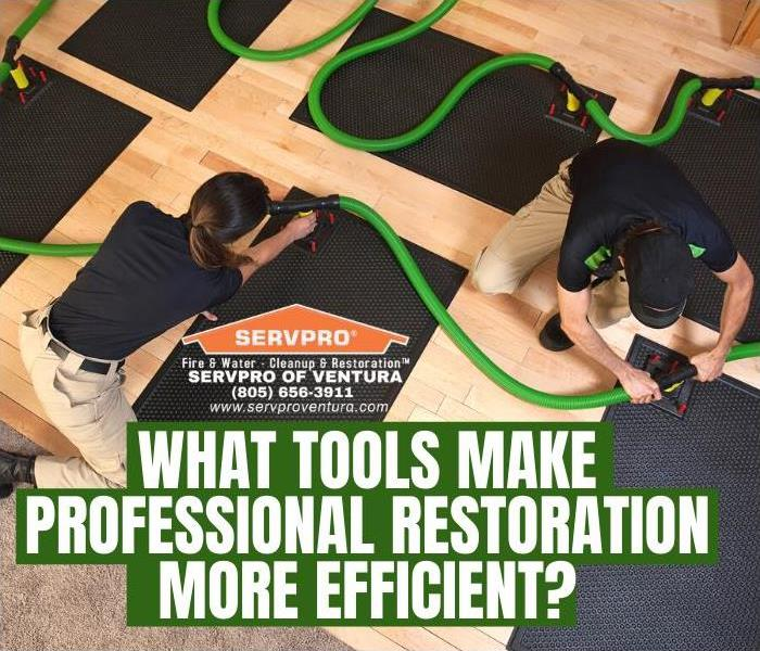 Tools for Restoration Companies like SERVPRO of Ventura